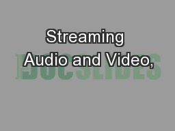 Streaming Audio and Video,