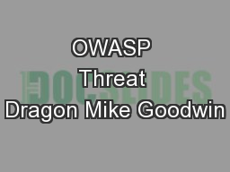 OWASP Threat Dragon Mike Goodwin