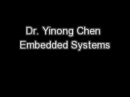 Dr. Yinong Chen Embedded Systems