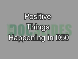 Positive Things Happening in D50