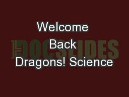 Welcome Back Dragons! Science