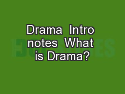 Drama  Intro notes  What is Drama?