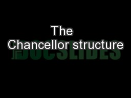 The  Chancellor structure PowerPoint PPT Presentation