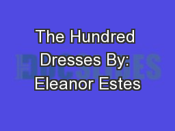The Hundred Dresses By: Eleanor Estes