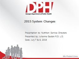 2015 System Changes Presentation to: Nutrition Service Directors