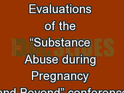 Attendee Evaluations of the �Substance Abuse during Pregnancy and Beyond� conference