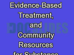 Screening tools, Evidence-Based Treatment, and Community Resources for Substance Use Disorders PowerPoint PPT Presentation