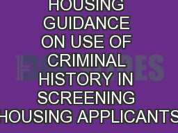 NEW FAIR HOUSING GUIDANCE ON USE OF CRIMINAL HISTORY IN SCREENING HOUSING APPLICANTS