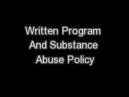 Written Program And Substance Abuse Policy