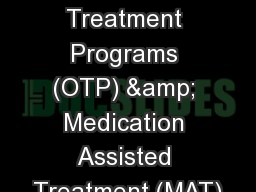 Opioid  Treatment Programs (OTP) & Medication Assisted Treatment (MAT)