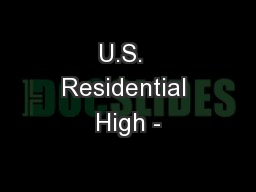 U.S.  Residential High -