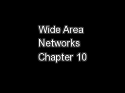 Wide Area Networks  Chapter 10