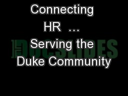Connecting HR  … Serving the Duke Community