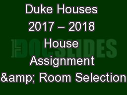Duke Houses 2017 – 2018 House Assignment & Room Selection
