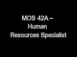 MOS 42A � Human Resources Specialist