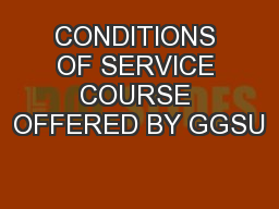 CONDITIONS OF SERVICE COURSE OFFERED BY GGSU
