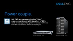 Power couple. Dell EMC servers powered by Intel