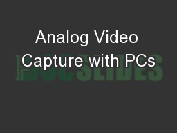 Analog Video Capture with PCs