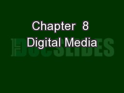 Chapter  8 Digital Media