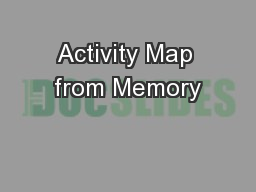 Activity Map from Memory