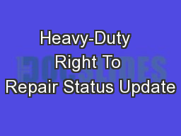 Heavy-Duty  Right To Repair Status Update