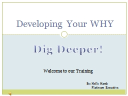 Developing Your  WHY Dig Deeper!