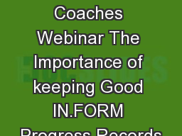 IN.FORM Coaches Webinar The Importance of keeping Good IN.FORM Progress Records