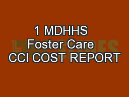1 MDHHS  Foster Care  CCI COST REPORT