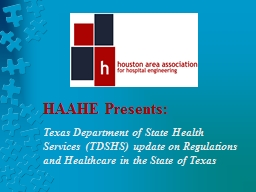 HAAHE Presents : Texas  Department of State Health Services (TDSHS) update on Regulations and Healt
