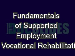 Fundamentals of Supported Employment in  Vocational Rehabilitation PowerPoint PPT Presentation