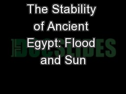 The Stability of Ancient Egypt: Flood and Sun