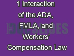 1 Interaction of the ADA, FMLA, and Workers' Compensation Law