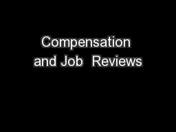 Compensation and Job  Reviews
