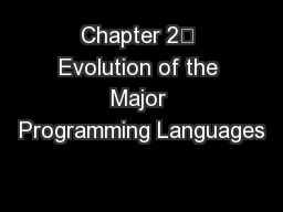 Chapter 2 Evolution of the Major Programming Languages