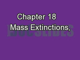 Chapter 18   Mass Extinctions,