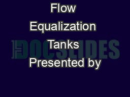 Flow Equalization Tanks Presented by