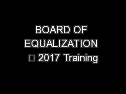 BOARD OF EQUALIZATION 	 2017 Training