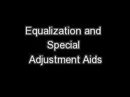 Equalization and Special Adjustment Aids