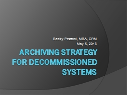 Archiving strategy for decommissioned systems