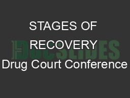 STAGES OF RECOVERY Drug Court Conference