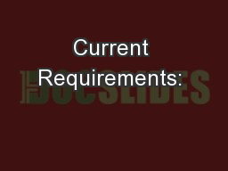 Current Requirements: