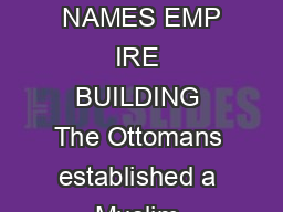 The Muslim World Expands  MAIN IDEA WHY IT MATTERS NOW TERMS  NAMES EMP IRE BUILDING The Ottomans established a Muslim empire that combined many cultures and lasted for more than  years
