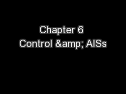 Chapter 6 Control & AISs
