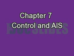 Chapter 7 Control and AIS