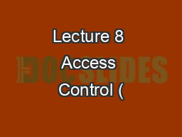 Lecture 8 Access Control (