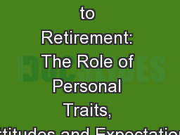 Trajectories to Retirement: The Role of Personal Traits, Attitudes and Expectations