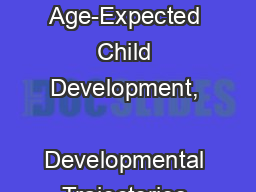 Module 5 Understanding the Age-Expected Child Development,  Developmental Trajectories and Progress