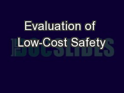 Evaluation of Low-Cost Safety