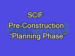 SCIF  Pre-Construction �Planning Phase�