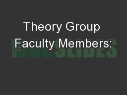 Theory Group Faculty Members: